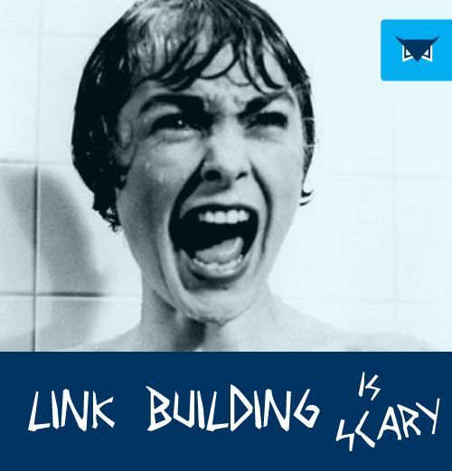 link building is scary