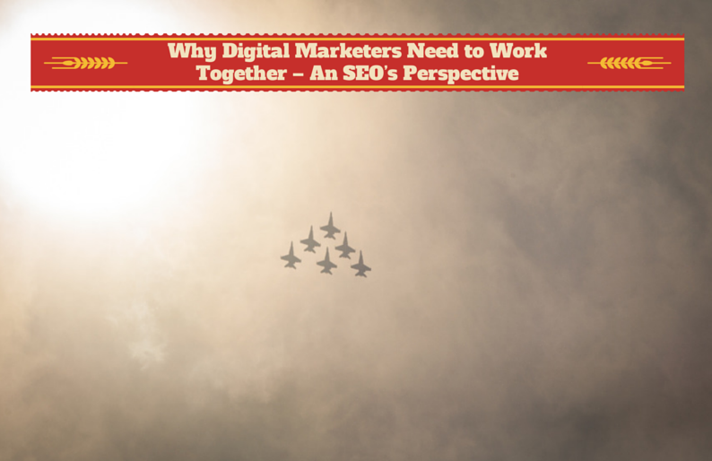 Why Digital Marketers Need to Work Together