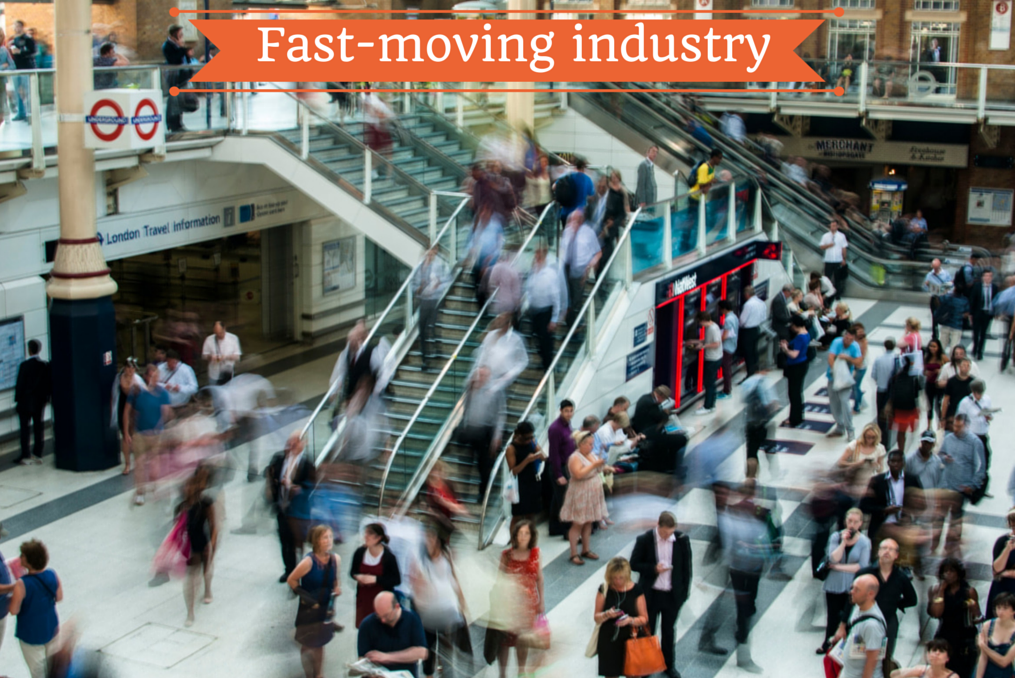 Fast moving industry