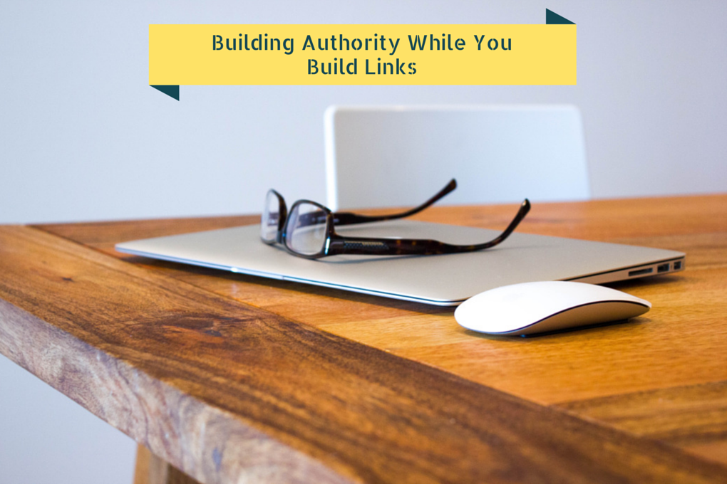 Building Authority While You Build Links