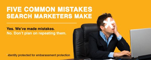 5 Common Mistakes Search Marketers Make