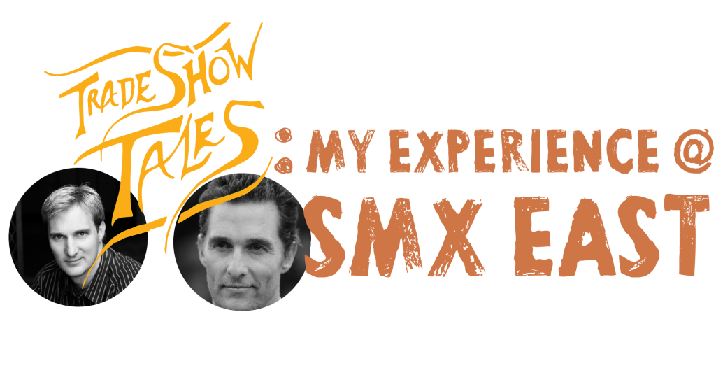 My Experience at SMX East