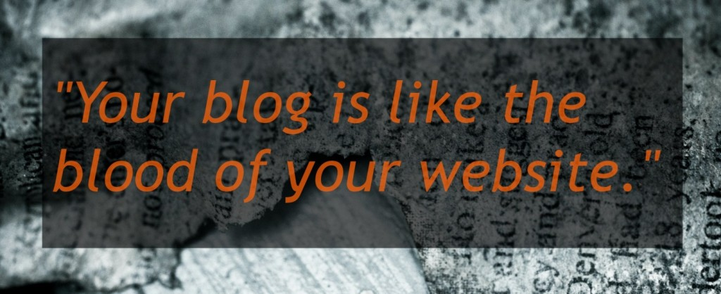 Your Blog is like the Blood of Your Website