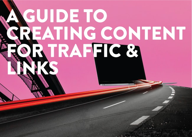 A guide to content for traffic and links