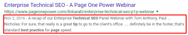 "A picture of an individual search engine result, with a title tag that reads: ""Enterprise Technical SEO - A Page One Power Webinar, and a meta description that reads: ""A recap of our Enterprise Technical SEO Panel Webinar with Tom Anthony, Paul … Nicholas: For sure, that really is a great tip to go to the client's office. … definitely be in the footer, that's standard best practice for page speed."