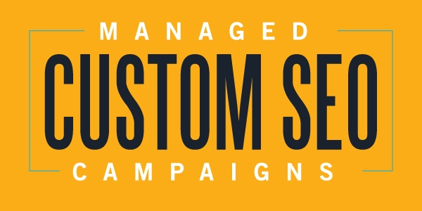 Managed Custom SEO Campaigns