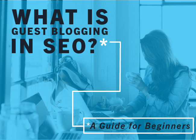 What Is Guest Blogging in SEO? A Guide for Beginners